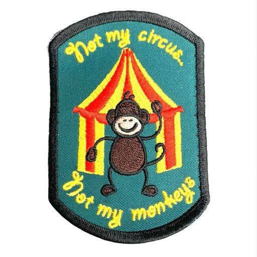 Not my Circus....Not my Monkeys Patch.